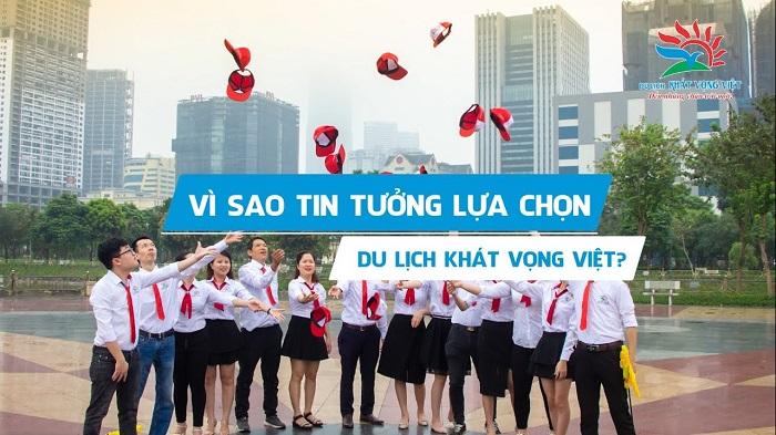Du lịch Khát Vọng Việt là cái tên được lựa chọn hàng đầu